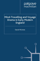 Mind Travelling and Voyage Drama in Early Modern England