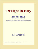 Twilight in Italy  Webster s French Thesaurus Edition