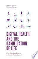 Digital Health and the Gamification of Life Book