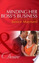 Minding Her Boss s Business  Mills   Boon Desire   Dynasties  The Montoros  Book 1