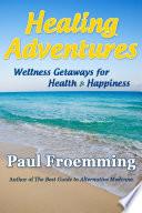 Healing Adventures Wellness Getaways For Health Happiness