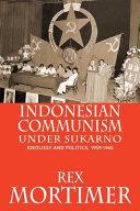 Indonesian Communism Under Sukarno