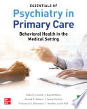 Essentials of Psychiatry in Primary Care  Behavioral Health in the Medical Setting Book