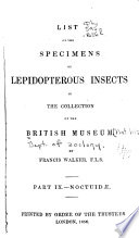List Of The Specimens Of Lepidopterous Insects In The Collection Of The British Museum Supplement