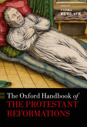 The Oxford Handbook of the Protestant Reformations