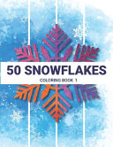 50 Snowflakes Coloring Book 1