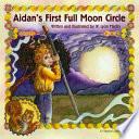Aidan S First Full Moon Circle