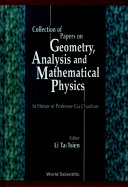 Collection of Papers on Geometry  Analysis and Mathematical Physics