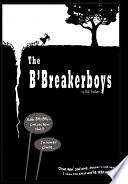 The B'Breaker Boys