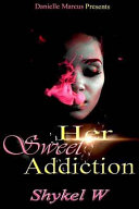 Her Sweet Addiction