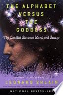 The Alphabet Versus The Goddess