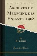 Archives de Médecine Des Enfants, 1908, Vol. 11 (Classic Reprint)