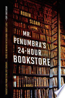 Mr  Penumbra s 24 Hour Bookstore