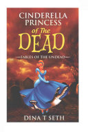 Cinderella Princess of the Dead   Fables of the Undead