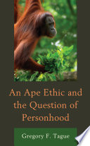 An Ape Ethic and the Question of Personhood