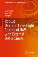 Robust Discrete Time Flight Control of UAV with External Disturbances