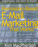 Permission-based E-mail Marketing that Works!