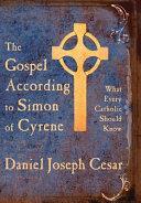 The Gospel According to Simon of Cyrene