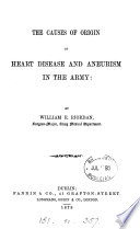 The causes of origin of heart disease and aneurism in the army Book
