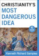 Christianity's Most Dangerous Idea (Ebook Shorts)