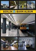 Berlin U Bahn Album    alle Untergrund  und Hochbahnh  fe in Farbe   all underground   elevated stations in colour
