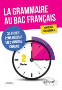 Pdf La grammaire au bac français. 30 fiches pour réussir en 2 minutes chrono. Nouveaux programmes Telecharger