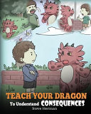 Teach Your Dragon To Understand Consequences