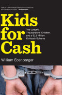 Kids for Cash: Two Judges, Thousands of Children, and a $2.6 Million ...