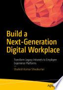 Build a Next Generation Digital Workplace
