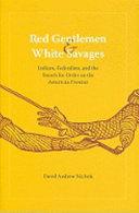 Red Gentlemen   White Savages