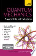 Quantum Mechanics  A Complete Introduction  Teach Yourself