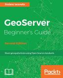 GeoServer Beginner s Guide