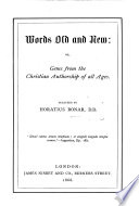 Words Old And New Or Gems From The Christian Authorship Of All Ages Selected By H Bonar