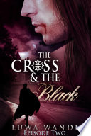 The Cross and the Black Episode II