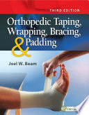 Orthopedic Taping, Wrapping, Bracing, & Padding