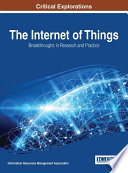 The Internet of Things  Breakthroughs in Research and Practice