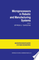 Microprocessors in Robotic and Manufacturing Systems Book