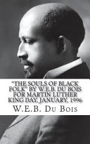 The Souls of Black Folk by W  E  B  Du Bois for Martin Luther King Day  January 1996