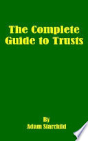 The Complete Guide To Trusts