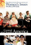 The Greenwood Encyclopedia of Women s Issues Worldwide  Central and South America