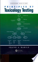 Principles of Toxicology Testing, Second Edition