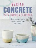 Making Concrete Pots, Bowls, and Platters