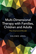 Multi Dimensional Therapy with Families  Children and Adults