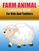 Farm Animal Coloring Book For Kids And Toddlers