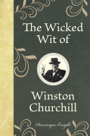 Wicked Wit of Winston Churchill