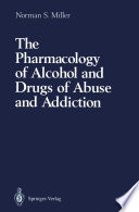 The Pharmacology of Alcohol and Drugs of Abuse and Addiction