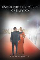 Under the Red Carpet of Babylon Pdf
