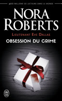 Lieutenant Eve Dallas (Tome 40) - Obsession du crime Pdf/ePub eBook