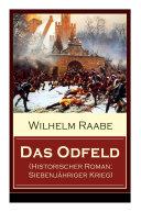 Das Odfeld (Historischer Roman: Siebenjähriger Krieg)