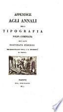 Appendice Agli Annali Della Tipografia Volpi Cominiana Dell Abate Fortunato Federici Pro Bibliotecario Della I R Universit Di Padova